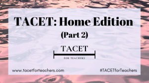 TACET: Home Edition
