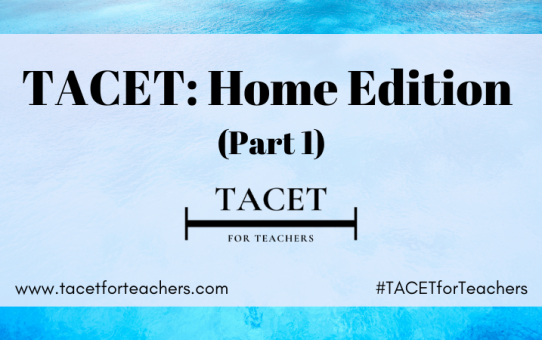 TACET: Home Edition (Part 1)